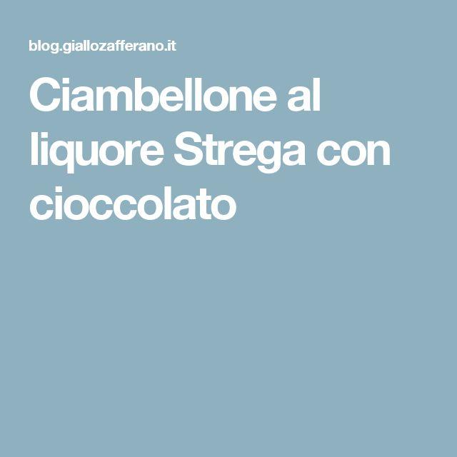 Ciambellone al liquore Strega con cioccolato