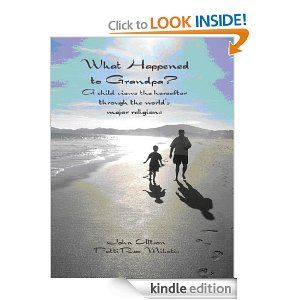 What Happened to Grandpa? A child views the hereafter through the world's major religions (Tommy Series) by John Altson. $3.59. 36 pages. Publisher: AuthorHouse; 1 edition (January 20, 2009). Author: John Altson