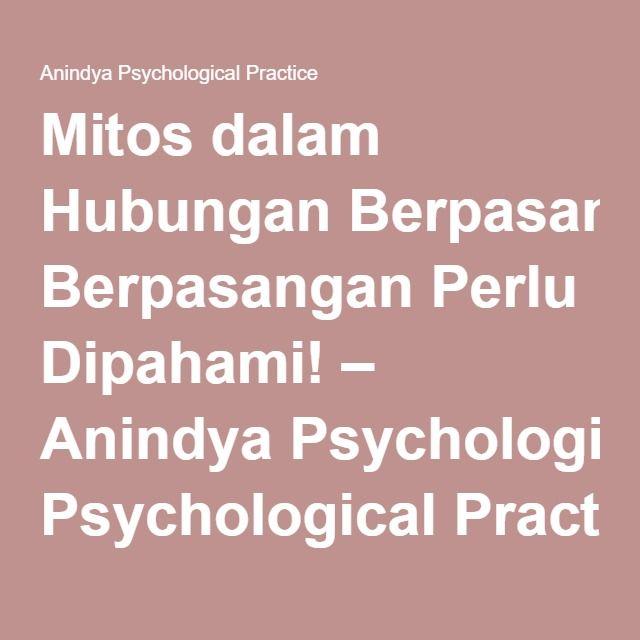 Mitos dalam Hubungan Berpasangan Perlu Dipahami! – Anindya Psychological Practice