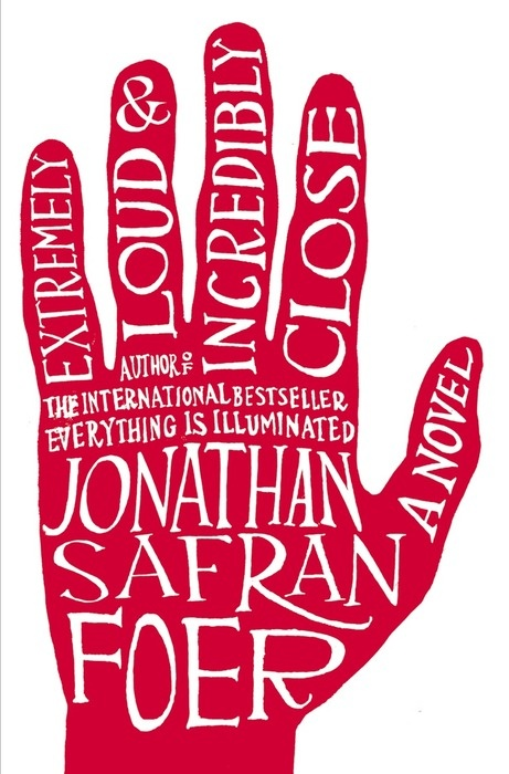 Extremely Loud & Incredibly Close by Jonathan Safran Foer.