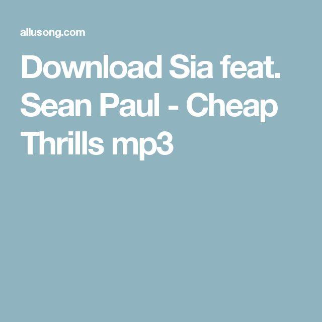 Download Sia feat. Sean Paul - Cheap Thrills mp3