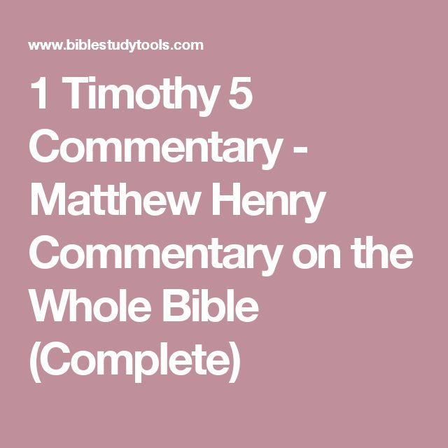 1 Timothy 5 Commentary - Matthew Henry Commentary on the Whole Bible (Complete)