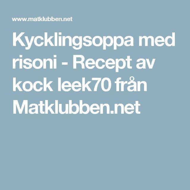 Kycklingsoppa med risoni - Recept av kock leek70 från Matklubben.net