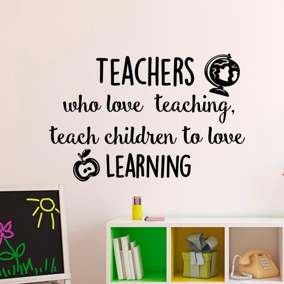 Education Quotes Teachers Who Love Teaching, Teach Children To Love Learning Wall Decal Educational Quote Classroom Decor Teacher Gifts Q196