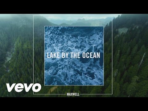 Maxwell - Lake By the Ocean (Lyric) - YouTube this song is so beautiful fr the lyrics really has meaning