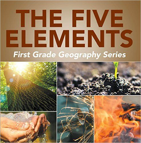 Amazon.com: The Five Elements First Grade Geography Series: 1st Grade Books (Children's How Things Work Books) eBook: Baby Professor: Kindle Store