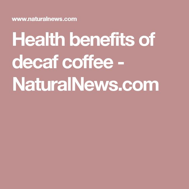 Health benefits of decaf coffee - NaturalNews.com