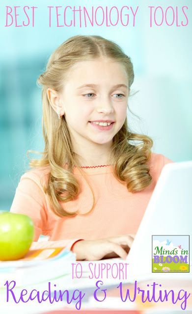Best Technology Tools to Support Reading and Writing | Minds in Bloom
