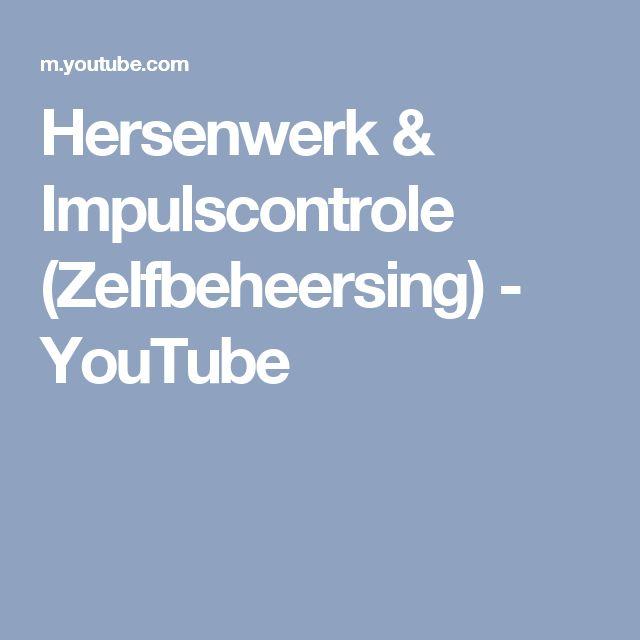 Hersenwerk & Impulscontrole (Zelfbeheersing) - YouTube