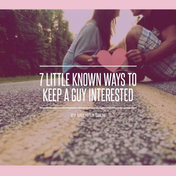7 #Little Known Ways to Keep a Guy Interested ...