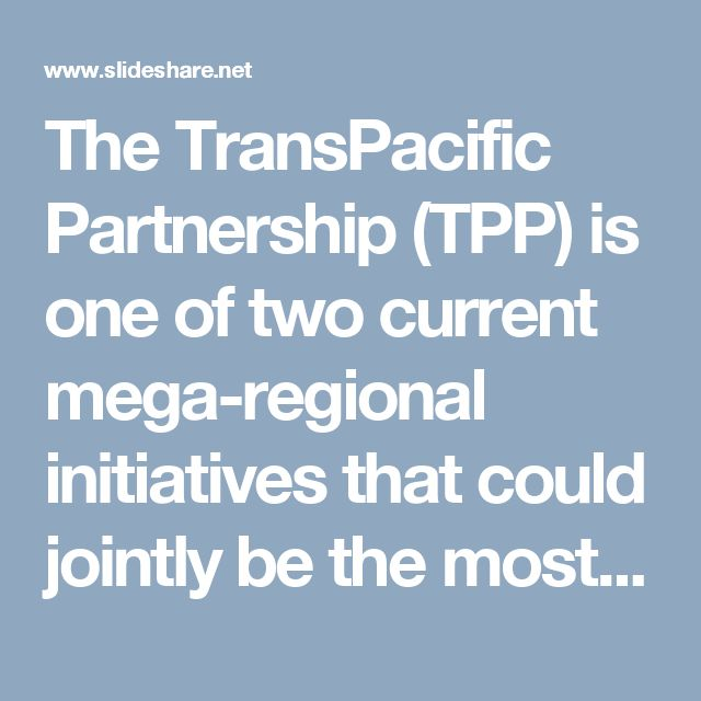 The TransPacific Partnership (TPP) is one of two current mega-regional initiatives that could jointly be the most consequential development in the trading system since the end of the Uruguay Round in 1994. Together with the Transatlantic Trade and Investment Partnership (TTIP) negotiations that are still underway between the United States and the European Union, this agreement could redefine the landscape of the international trading system. The focus of this analysis is primarily upon the…
