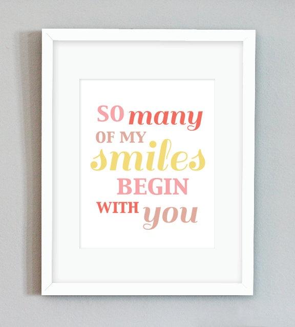 DIY Digital Printable Nursery Print (So Many of my Smiles Begin with you) - PDF. $5.00, via Etsy.Sweetpotato shop