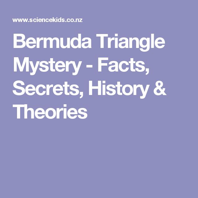 Bermuda Triangle Mystery - Facts, Secrets, History & Theories