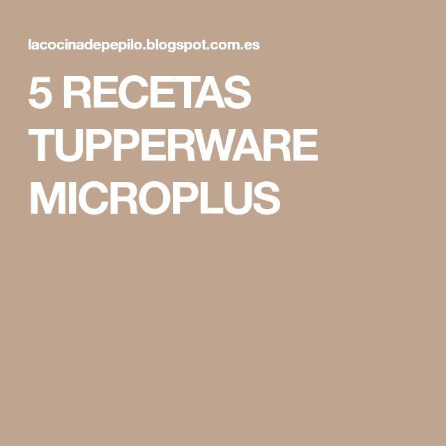 5 RECETAS TUPPERWARE MICROPLUS