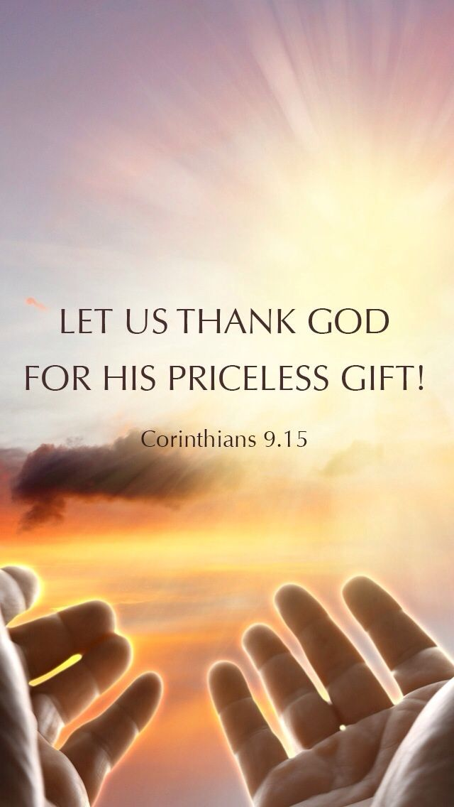 Corinthians 9:15 Thank You Lord For Your Gifts and Your Protection! You Are Always With Me!