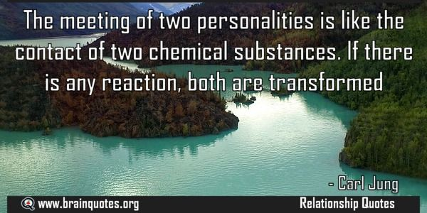 The meeting of two personalities is like the contact of two chemical substances  The meeting of two personalities is like the contact of two chemical substances. If there is any reaction both are transformed  For more #brainquotes http://ift.tt/28SuTT3  The post The meeting of two personalities is like the contact of two chemical substances appeared first on Brain Quotes.  http://ift.tt/2g1YMps