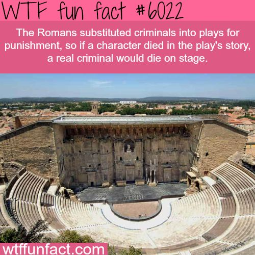 Roman theater - WTF fun facts.  They didn't muck about, did they?
