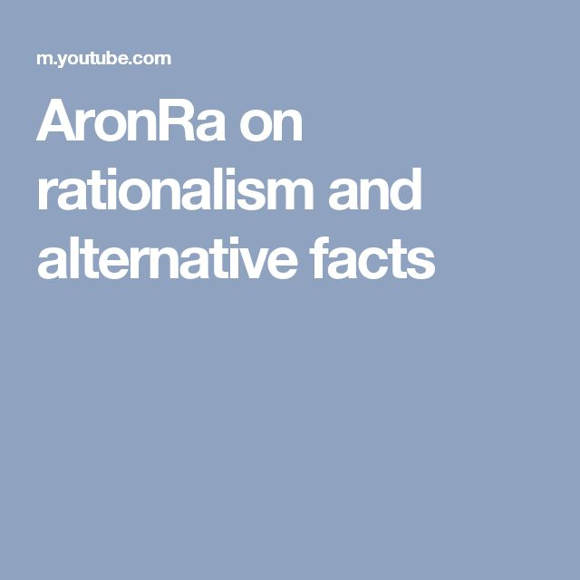 AronRa on rationalism and alternative facts