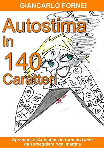 Autostima in 140 Caratteri: Spremute di Autostima in Form... https://www.amazon.it/dp/B01N4QH7IQ/ref=cm_sw_r_pi_dp_x_-V5GybHX5WHTN