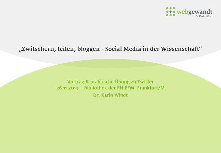 webgewandt: Social Media in der Wissenschaft. Vortrag und praktische Übung zu Twitter. Bibliothek Fachhochschule Frankfurt am Main (FH FFM) am 26.11.201