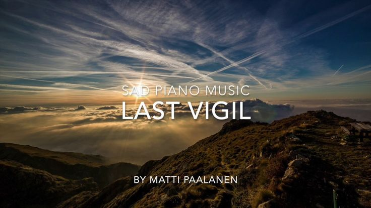 Sad Piano Music - Last Vigil is beautiful and sad piano tune I produced some time ago. Full of longing, melancholy and sense of loss and tragedy. I love to d...