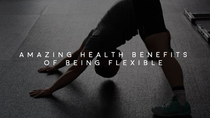 Benefits of being flexible | Olivier Health Tips