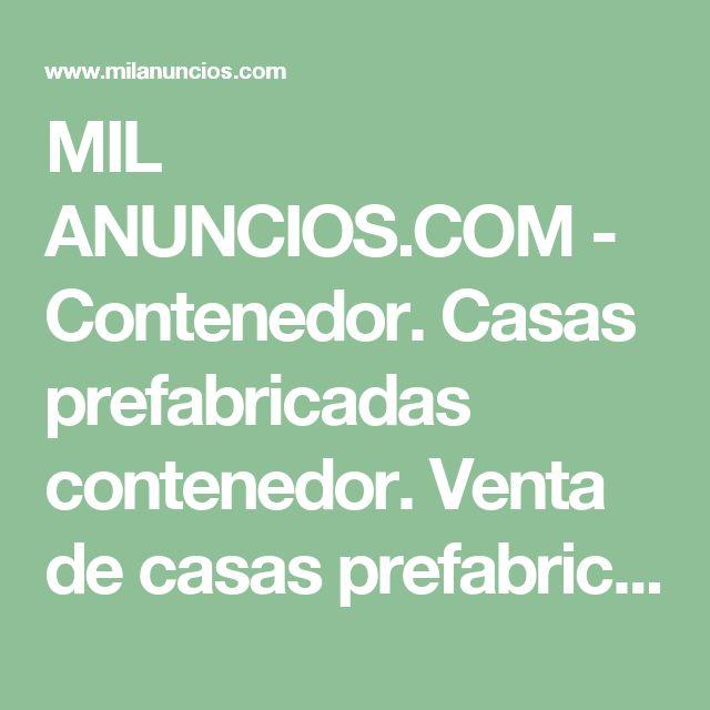 17 mejores ideas sobre casa prefabricada en pinterest - Casas contenedor espana ...