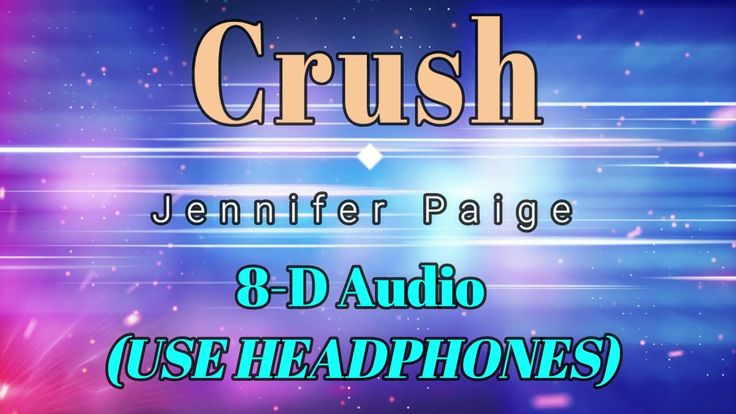 8D Audio 🎧 Jennifer Paige Crush (Lyric Video) [HD] [HQ