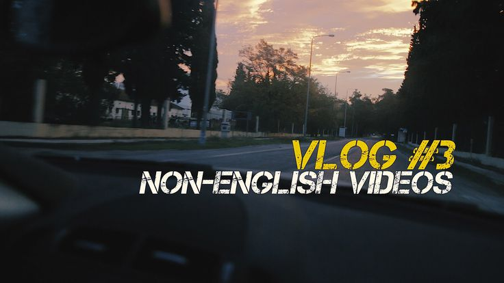 Non-English Videos - Vlog #3
