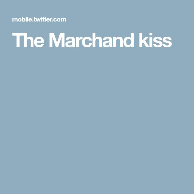 The Marchand kiss