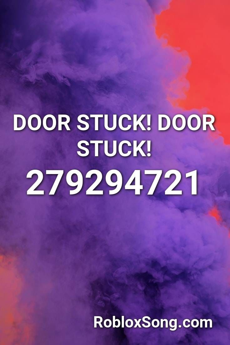 Door Stuck Door Stuck Roblox Id Roblox Music Codes In 2020 Roblox Coding Songs