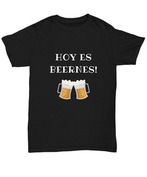 764103e0020 Hoy Es Beernes Funny Mexican shirt t-shirt Today is