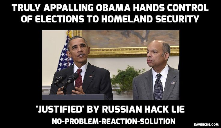 . Latest Headlines Prev Day David Icke - Reality Is An Illusion By David on 9 January 2017 GMT David Icke Videos  Untitled (120)  Obama uses Russian hack lie to seize control of elections from US states and hand it to Homeland Security Disgusting, I am glad I am not American----homeland security is from NAZI GERMANY !!!!!