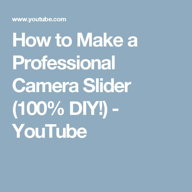 How to Make a Professional Camera Slider (100% DIY!) - YouTube