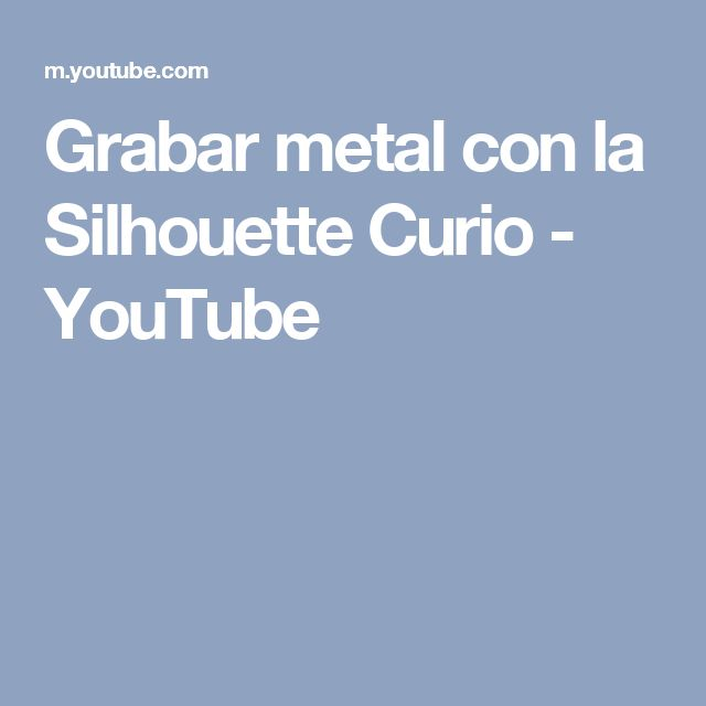 Grabar metal con la Silhouette Curio - YouTube