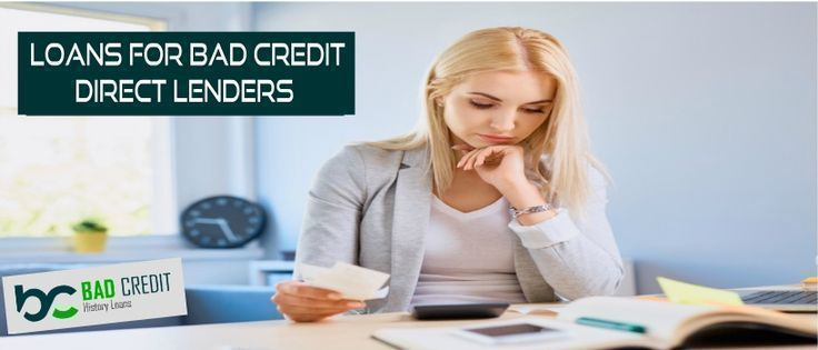 To Avail Loans For Bad Credit People From Direct Lenders It Would Be A Good Mov Bad Credit Lenders