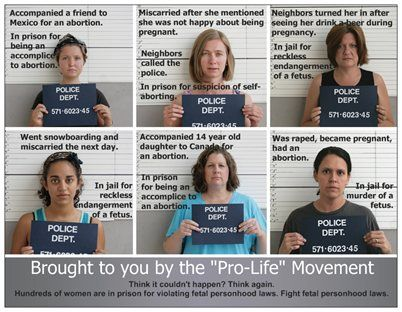 NOT A JOKE: Photos from Personhood for Women      Also, check out National Advocates for Pregnant Women, org that stands up for the rights of women (often the ones with the least means) who have no way of  debunks bad science and challenges religious lunatics in courts.