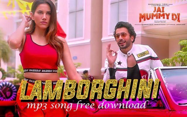 Lamborghini Mp3 Song Free Download Jai Mummy Di In 2020 Songs Mp3 Song Lyrics