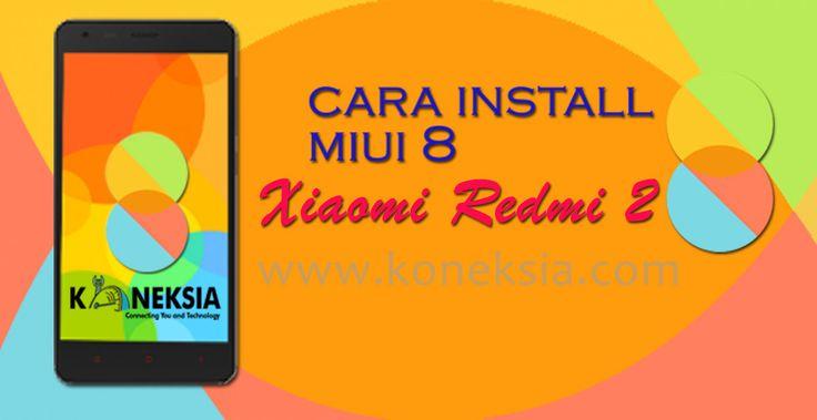 Cara Mudah Update Xiaomi Redmi 2 ke MIUI 8 beserta cara install TWRP Recovery Disertai Gambar