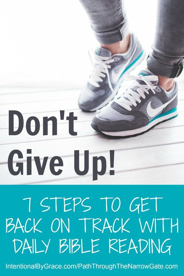 7 Steps to Get Back on Track With Daily Bible Reading|Are you falling behind in your Bible reading? Feeling like you are failing to meet your goals? Don't give up!