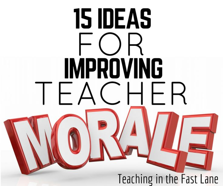 15 ideas for improving teacher morale.