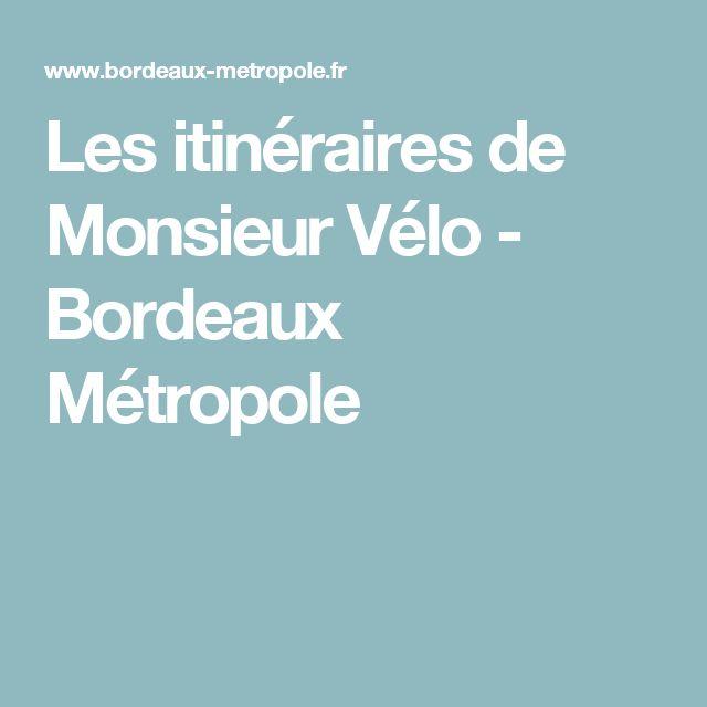 Les itinéraires de Monsieur Vélo - Bordeaux Métropole