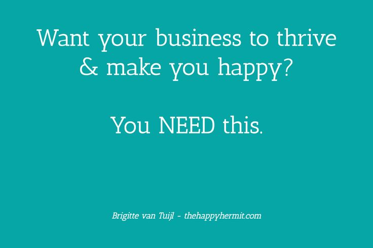 This is where a business (and life!) you love starts. The foundation of it. You can NOT thrive without it.