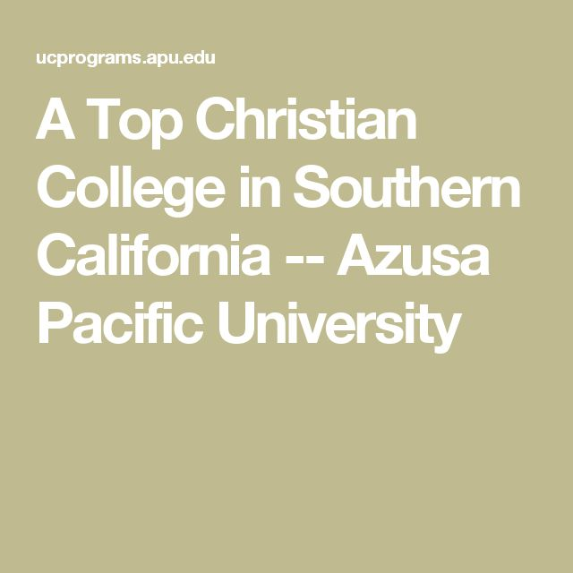 A Top Christian College in Southern California -- Azusa Pacific University