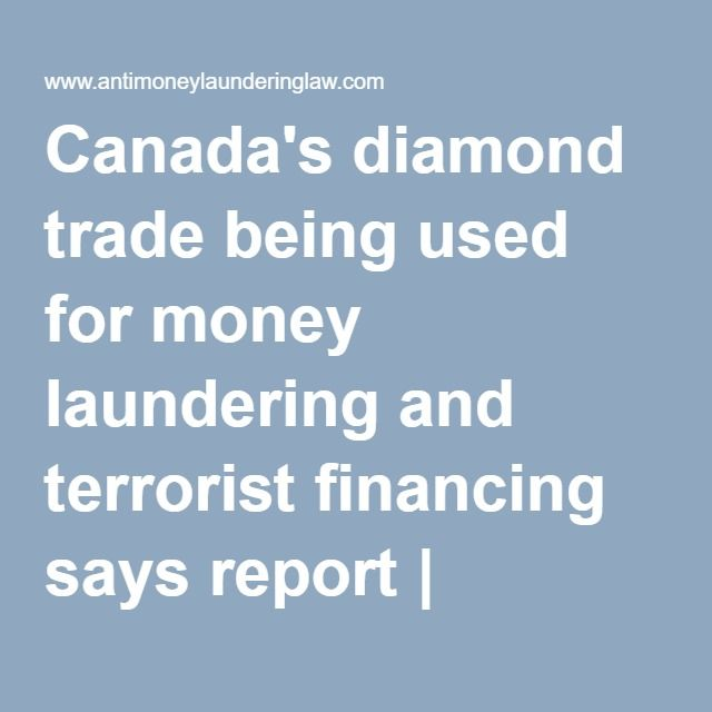 #crime Canada's diamond trade being used for #moneylaundering and terrorist financing says report | Duhaime's Anti-Money Laundering Law in Canada