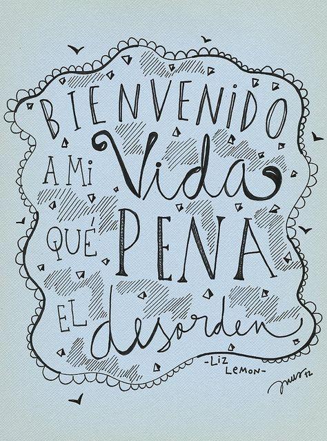 BIENVENIDO A MI VIDA, QUÉ PENA EL DESORDEN. por INUS. by soyinusdg, via Flickr