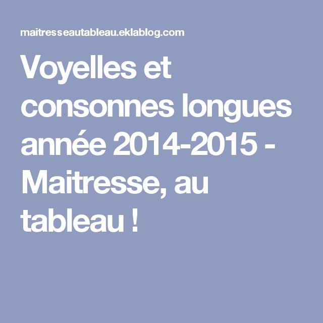 Voyelles et consonnes longues année 2014-2015 - Maitresse, au tableau !