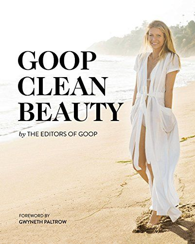 69 best top selling books images on pinterest clean eating recipes goop clean beauty by from the editors of goop httpsamazon fandeluxe Images