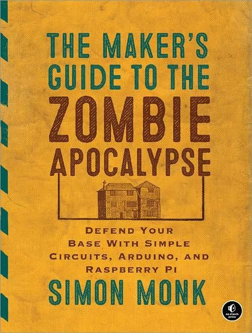 """When the zombie plague takes over the world, will you be ready? A new book called """"The Maker's Guide to the Zombie Apocalypse"""" will show you how to survive."""