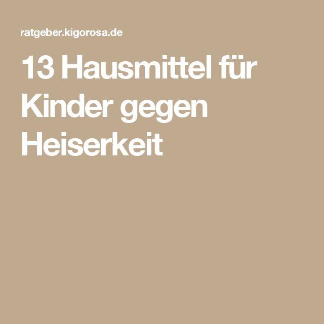 13 Hausmittel für Kinder gegen Heiserkeit